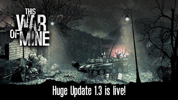This War of Mine Patch 1.3